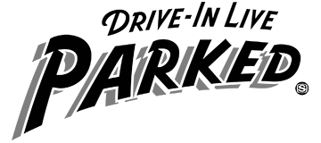 "DRIVE-IN LIVE ""PARKED"""